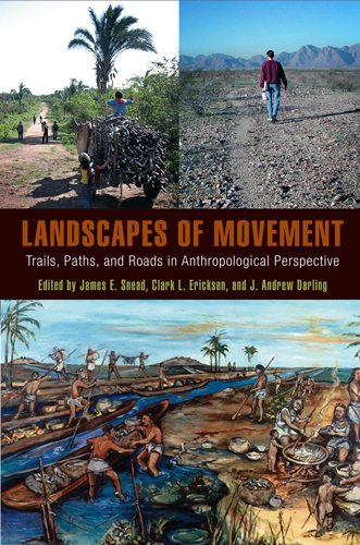 Landscapes of Movement: Trails, Paths, and Roads in Anthropological Perspective