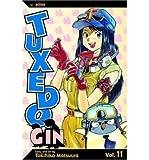 [ { TUXEDO GIN: VOLUME 11[ TUXEDO GIN: VOLUME 11 ] BY MATSUURA, TOKIHIKO ( AUTHOR )APR-01-2005 PAPERBACK } ] by Matsuura, Tokihiko (AUTHOR) Apr-01-2005 [ Paperback ]