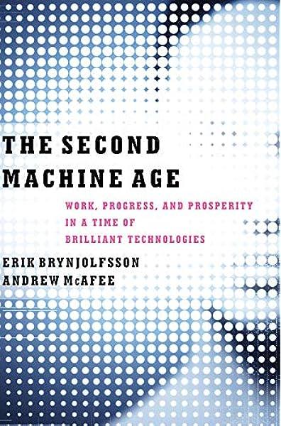 Brynjolfsson, E: Second Machine Age: Work, Progress, and Prosperity in a Time of Brilliant Technologies: Amazon.es: Brynjolfsson, Erik, McAfee, Andrew: Libros en idiomas extranjeros