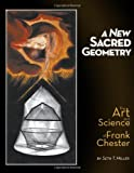 A New Sacred Geometry, Seth T. Miller, 0988749203