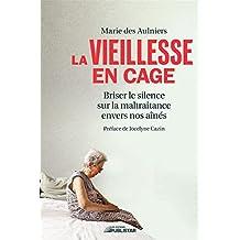 La vieillesse en cage: Briser le silence sur la maltraitance envers nos aînés