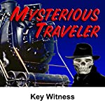 Mysterious Traveler: Key Witness | David Kogan