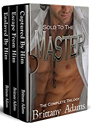 Sold to the Master: The Complete Trilogy: Captured, Escape, Enslaved