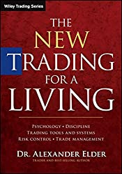The New Trading for a Living: Psychology, Discipline, Trading Tools and Systems, Risk Control, Trade Management (Wiley Trading) from Wiley