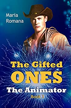 The Gifted Ones: The Animator (Book 3) by [Romana, Maria Elizabeth]