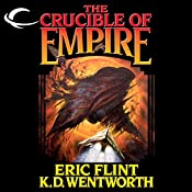 The Crucible of Empire | Eric Flint, K. D. Wentworth