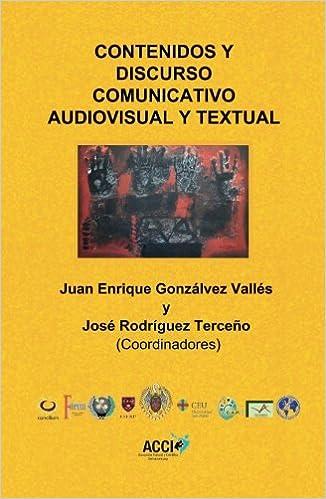 Contenidos y discurso comunicativo audiovisual y textual Nuevo impulso educativo: Amazon.es: Juan Enrique Gonzálvez Vallés, José Rodriguez Terceño: Libros