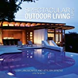 Spectacular Outdoor Living of Texas, Jolie Carpenter, 061551927X