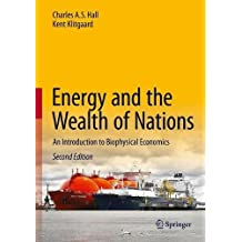 Energy and the Wealth of Nations: An Introduction to Biophysical Economics
