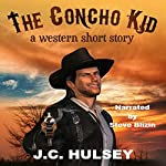 The Concho Kid: A Short Western | J.C. Hulsey
