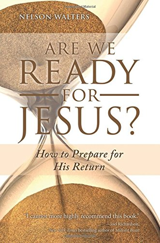 Are We Ready for Jesus?: How to Prepare for His - We Nelson