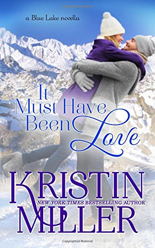 It Must Have Been Love: A Blue Lake Novella