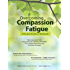 Overcoming Compassion Fatigue: A Practical Resilience Workbook