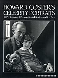 Howard Coster's Celebrity Portraits: 101 Photographs of Personalities in Literature and the Arts