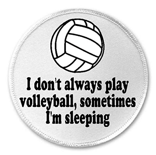 I Don't Always Play Volleyball Sometimes I'm Sleeping - 3