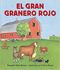 El gran granero rojo: Big Red Barn Board Book Spanish