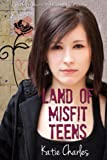 Land of Misfit Teens, Charles, Katie, 1612529828