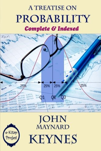 A Treatise on Probability: Complete & Indexed