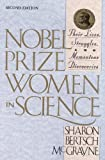 Nobel Prize Women in Science, Sharon Bertsch McGrayne, 0309072700