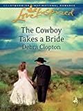 The Cowboy Takes a Bride by Debra Clopton front cover