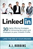 Company Profiles Best Deals - LinkedIn: 30 Highly Effective Strategies for Attracting Recruiters and Employers to Your LinkedIn Profile (Resume, Profile Hacks, Stand Out, Cover Letter, Career)