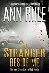 A #1 New York Times Best Seller, Ann Rule's The Stranger Beside Me gives us a unique perspective into the hidden world of Ted Bundy.  Rule gives a chilling and intimate description of her time at a crisis hotline alongside her co-worker, the ...