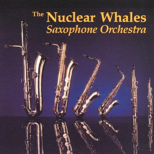 (Nuclear Whales Saxophone Orchestra)