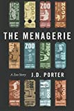 The Menagerie A Zoo Story
