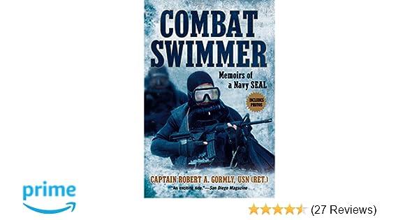 Combat Swimmer: Memoirs of a Navy SEAL: Robert A  Gormly