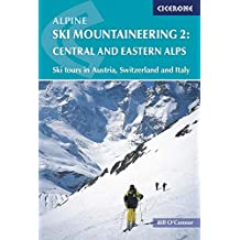 Alpine Ski Mountaineering Vol 2 - Central and Eastern Alps