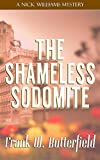 The Shameless Sodomite (A Nick Williams Mystery) (Volume 21)