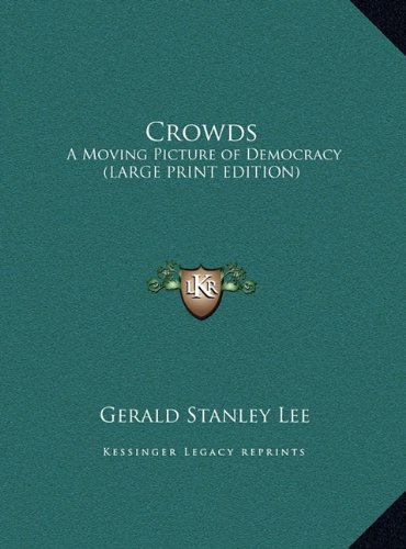Crowds: A Moving Picture of Democracy (LARGE PRINT EDITION) PDF