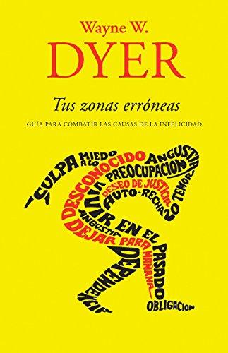 Tus zonas erroneas: Guia para combatir las causas de la infelicidad (Spanish Edition) [Wayne W. Dyer] (Tapa Blanda)