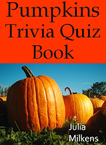 Pumpkins Trivia Quiz Book -