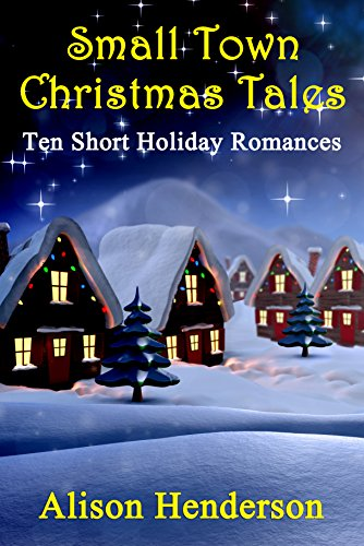 small town christmas tales ten short holiday romances by henderson alison - Small Town Christmas