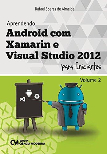 Aprendendo Android com Xamarin e Visual Studio 2012 Para Iniciantes - Volume 2