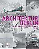 Architektur Berlin, Bd. 3: Baukultur in und aus der Hauptstadt