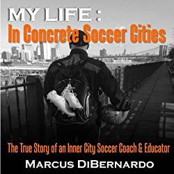 My Life in Concrete Soccer Cities
