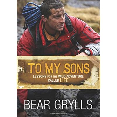 To-My-Sons-Lessons-for-the-Wild-Adventure-Called-Life