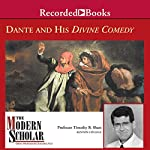 The Modern Scholar: Dante and His Divine Comedy: The Modern Scholar | Timothy B. Shutt