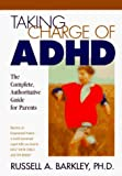 img - for Taking Charge of ADHD: The Complete Authoritative Guide for Parents by Russell A. Barkley (1995-11-03) book / textbook / text book