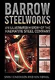 ke company - Barrow Steelworks: An Illustrated History of the Haematite Steel Company