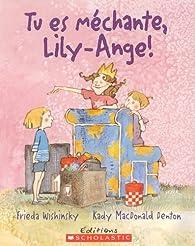 Tu es méchante, Lily-Ange! par Frieda Wishinsky