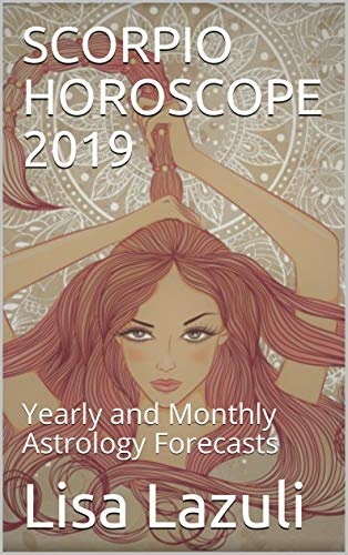 Scorpio Horoscope 2019 Yearly And Monthly Astrology Forecasts