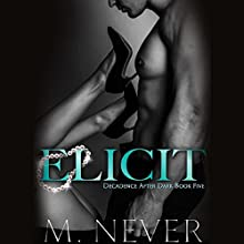 Elicit Audiobook by M. Never Narrated by Sam Crowley, Muffy Newtown
