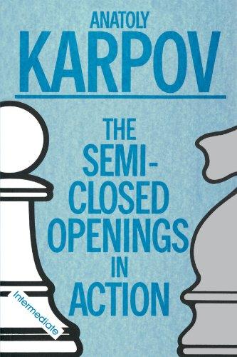 SEMI-CLOSED OPENINGS IN ACTION (INTERMEDIATE)