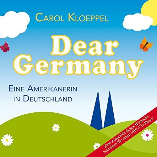Dear Germany - Eine Amerikanerin in Deutschland (1 MP3-CD)