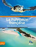 L'inventaire de la Terre : La Polynésie: The Explorers Network