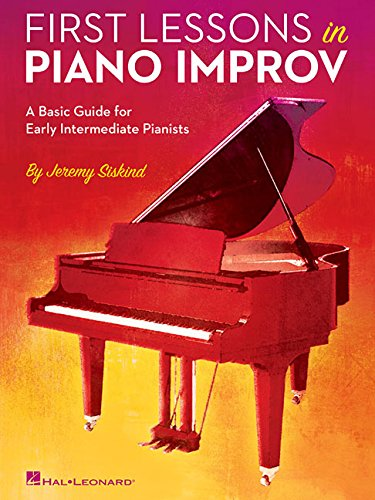 Early Lessons - First Lessons in Piano Improv: A Basic Guide for Early Intermediate Pianists