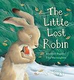 The Little Lost Robin, Elizabeth Baguley, 156148590X